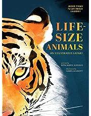 Life-Size Animals: An Illustrated Safari