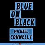 Blue on Black   Michael Connelly