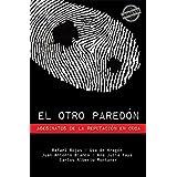 El otro paredón. Asesinatos de la reputación en Cuba (Eriginal Books) (Spanish Edition)