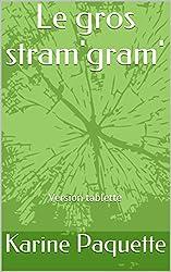 Le gros stram'gram': Version tablette