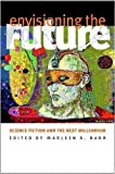 img - for Envisioning the Future: Science Fiction and the Next Millennium book / textbook / text book