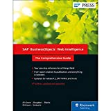 SAP BusinessObjects Web Intelligence (WebI) 4.2: The Comprehensive Guide (Fourth Edition) (SAP PRESS)