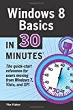 Windows 8 Basics in 30 Minutes, Tim Fisher, 1939924138