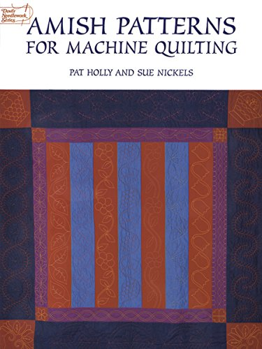 - Amish Patterns for Machine Quilting (Dover Quilting)