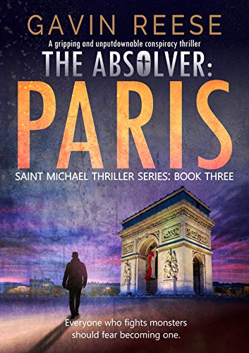 The Absolver - Paris: A gripping and unputdownable conspiracy thriller (Saint Michael Thriller Series Book 3)