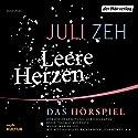 Leere Herzen: Das Hörspiel Hörspiel von Juli Zeh Gesprochen von: Rainer Bock, Jule Böwe, Alexander Beyer, Lisa Hrdina, Bettina Hoppe