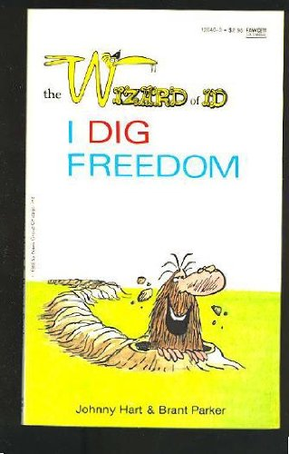 I DIG FREEDOM (The Wizard of Id)