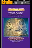 LEARN HOW TO SPEAK THE ANUNNAKI LANGUAGE: Extraterrestrial Language of Mesopotamia, Anatolia, Phoenicia. Vol. 3 (Comparison with Akkadian, Sumerian, Assyrian, ... Chaldean, Hittite, Ugaritic, Babylonian)