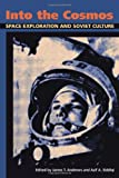 """""""Into the Cosmos Space Exploration and Soviet Culture (Pitt Russian East European)"""" av James T. Andrews"""