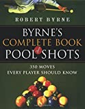 Byrne's Complete Book of Pool Shots: 350 Moves