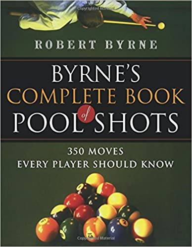 Byrne's Complete Book of Pool Shots: 350 Moves Every Player Should Know (Harvest Original)