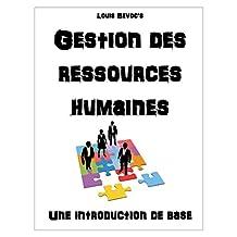 Gestion des ressources humaines: Une introduction de base (French Edition)