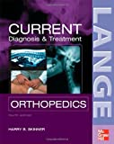 img - for CURRENT Diagnosis & Treatment in Orthopedics, Fourth Edition (LANGE CURRENT Series) by Skinner, Harry Published by McGraw-Hill Medical 4th (fourth) edition (2006) Paperback book / textbook / text book