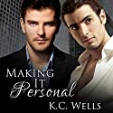 Making It Personal Audiobook by K. C. Wells Narrated by Cornell Collins