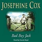 Bad Boy Jack   Josephine Cox