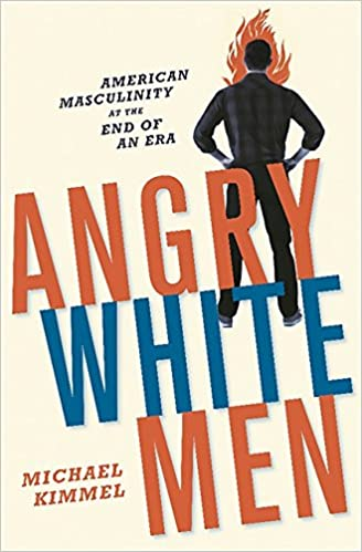 "picture of book that says ""Angry White Men"" by Michael Kimmel"