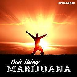 Quit Using Marijuana