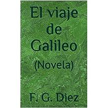 El viaje de Galileo: (Novela) (Spanish Edition)