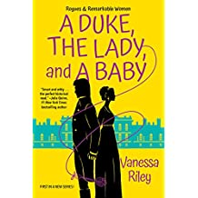 A Duke, the Lady, and a Baby (Rogues and Remarkable Women Book 1)