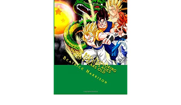 Dragon Ball Z Coloring Book For Kids Ages 4 To 9 Years Old Beatrice Harrison 9781494459222 Amazon Books