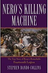 Nero's Killing Machine: The True Story of Rome's Remarkable 14th Legion Kindle Edition