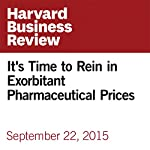 It's Time to Rein in Exorbitant Pharmaceutical Prices | Rafi Mohammed