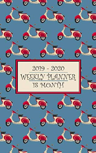 18 Month Weekly Planner 2019-2020: Cheerful vintage scooters will keep your schedule zipping along for a full 18 months from January 2019-June 2020. (Vespa Scooter Planner)