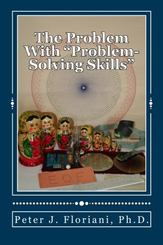 "The Problem With ""Problem-Solving Skills"" (Case Studies In Computer Science)"