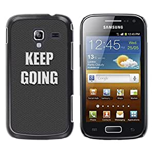 Qstar Arte & diseño plástico duro Fundas Cover Cubre Hard Case Cover para Samsung Galaxy Ace 2 I8160 / Ace2 II XS7560M ( Keep Going Motivational Slogan Quote)