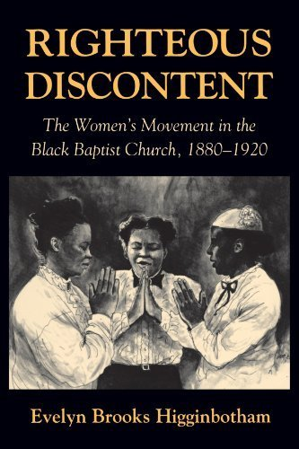 Books : Righteous Discontent: The Women's Movement in the Black Baptist Church, 1880-1920 by Evelyn Brooks Higginbotham (1994-03-15)