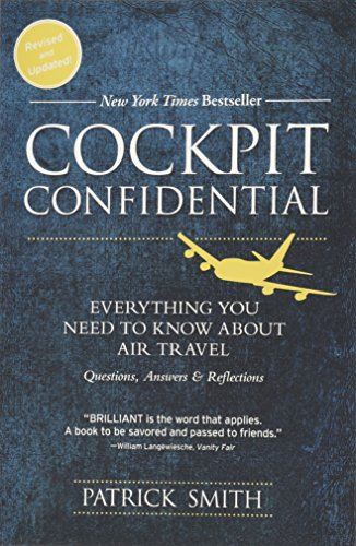 Cockpit Confidential: Everything You Need to Know About Air Travel: Questions,...