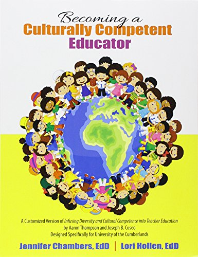 Becoming a Culturally Competent Educator: A Customized Version of Infusing Diversity and Cultural Competence into Teacher Education by Aaron Thompson and Joseph B. Cuseo, Designed for U of C