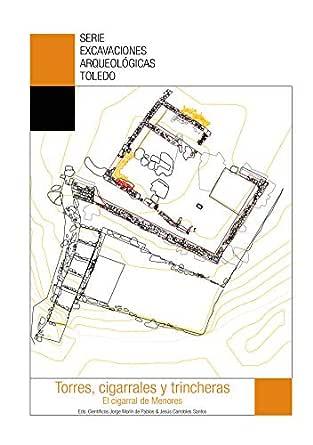 Torres, cigarrales y trincheras. El cigarral de Menores eBook: Morín de Pablos, Jorge , Carrobles Santos, Jesús : Amazon.es: Tienda Kindle
