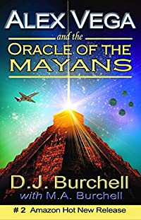 Alex Vega And The Oracle Of The Mayans by D.J. Burchell ebook deal