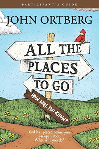 All the Places to Go . . . How Will You Know?  God Has Placed before You an Open Door. What Will You Do? (Participant's Guide, not actual book) -