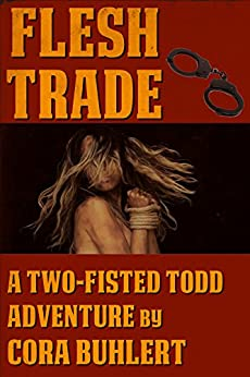 Flesh Trade (Two-Fisted Todd Adventures Book 2) (English Edition) de [Buhlert, Cora]