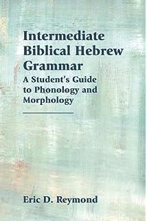 Amazon phonology and morphology of biblical hebrew intermediate biblical hebrew grammar a students guide to phonology and morphology resources for biblical fandeluxe Gallery