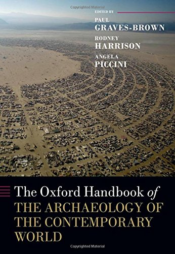 The Oxford Handbook of the Archaeology of the Contemporary World (Oxford Handbooks)