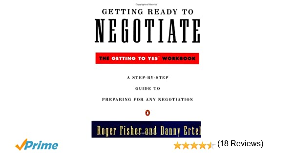 Getting Ready to Negotiate: The Getting to Yes Workbook (Penguin ...