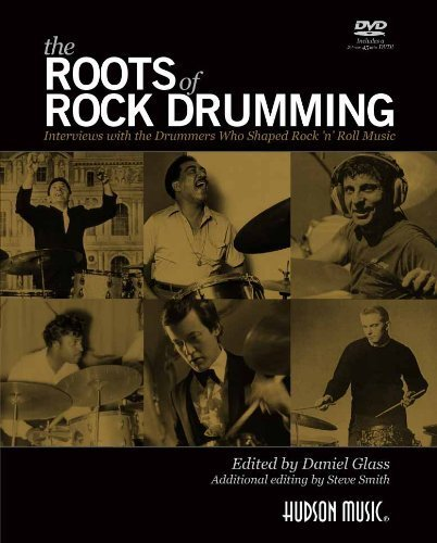 Read Online The Roots of Rock Drumming: Interviews with the Drummers Who Shaped Rock 'n' Roll Music by Daniel Glass (2013) Perfect Paperback pdf
