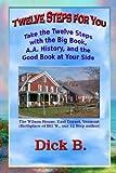 Twelve Steps for You, Dick B., 1885803982