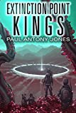 Extinction Point: Kings (Extinction Point Series Book 5) Kindle Edition by Paul Antony Jones  (Author)
