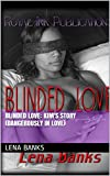 Blinded Love: Kim's Story (Dangerously In Love) (Blinded Love E-Series Book 1)