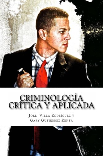 Criminologia critica y aplicada (Spanish Edition)