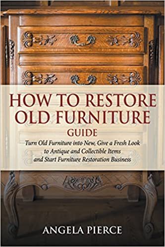 how to restore old furniture guide turn old furniture into new give a fresh look to antique and collectible items and start furniture restoration - How To Flip Furniture