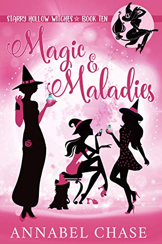 Magic & Maladies (Starry Hollow Witches Book 10) by [Chase, Annabel]