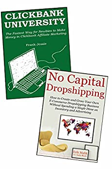 NO INVESTMENT INTERNET MARKETING: How to Create an Online Business with Little to No Capital… China Dropshipping & Clickbank Prodcuts Selling