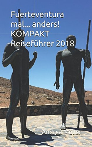 Fuerteventura mal... anders! KOMPAKT Reiseführer 2018 (German Edition)
