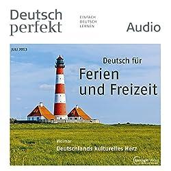 Deutsch perfekt Audio - Ferien und Freizeit. 7/2013