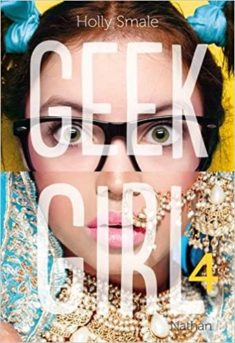 Geek Girl - Tome 4 - Holly Smale